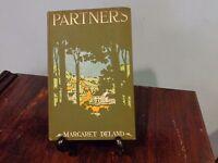Partners Margaret Deland  1913  1st Edition, Antique Vintage HC Book