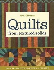 Quilts from Textured Solids: 20 Rich Projects to Piece & Applique~Paperback