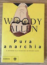 Pura Anarchia - Woody Allen - Bompiani 2007