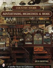 Country Store Advertising, Medicines, and More  with 498 color photos, New!