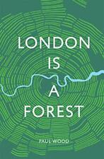 London is a Forest by Paul Wood (Hardcover, 2019)