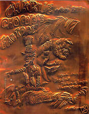 CHARLIE&THE CHOCOLATE FACTORY ETCHED COPPER FOIL