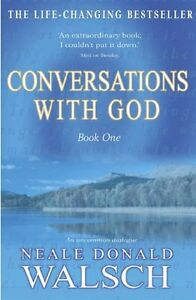 Conversations with God: Book One By Neale Donald Walsch