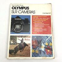 How To Select & Use Olympus SLR Camera Magazine Carl Shipman 1979