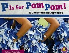 P Is for Pom Pom!: A Cheerleading Alphabet (Alphabet Fun)