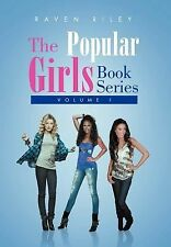The Popular Girls Book Series : Volume I by Raven Riley (2011, Hardcover)