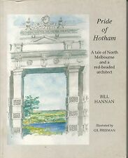 PRIDE OF HOTHAM by BILL HANNAN a tale of nth melb and a red headed architect