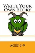 Write Your Own Story : Ages 3-9 by Josh Larsen (2013, Paperback)