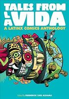 Tales from La Vida : A Latinx Comics Anthology, Paperback by Aldama, Frederic...