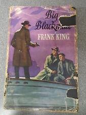 BIG BLACKMAIL by FRANK KING  H/B D/W 1954 Pub.ROBERT HALE **1ST EDITION**