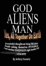 God, Aliens, Man: Yes, All Together on Earth (Hardback or Cased Book)