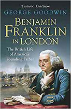 Benjamin Franklin in London: The British Life of America's Founding Father, New,