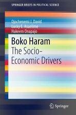 SpringerBriefs in Political Science: Boko Haram : The Socio-Economic Drivers...