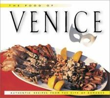 Food of Venice, The: Authentic Recipes from the City of Romance, Luigi Veronelli