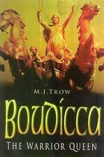Boudicca : The Warrior Queen by M. J. Trow (2004, Hardcover)
