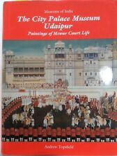 The City Palace Museum Udaipur: Paintings of Mewar Court Life (HB 1990) 1st Ed.