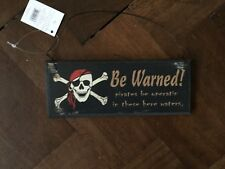 Be Warned Pirates be Operating in these here Waters Wooden Sign Brand New