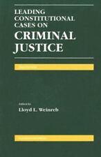 Leading Constitutional Cases On Criminal Justice Lloyd L. Weinreb Paperback