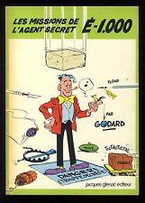 Missions de l'Agent Secret E-1000  GODARD   Ed. Jacques GLENAT    EO 1974