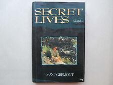 SECRET LIVES a novel by Max Egremont 1990 HCDJ 1st Printing DUTTON