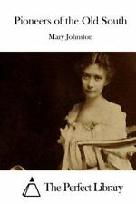 Pioneers of the Old South by Mary Johnston (2015, Paperback)