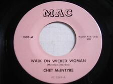 Chet McIntyre Walk on Wicked Woman / Laughin' in my Mind 45rpm VG++