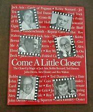 Come A Little Closer - 1st Ed. 1998 - Hcdj