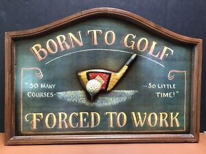 WOODEN BORN TO GOLF FORCED TO WORK 3-D SIGN PLAQUE BAR MAN CAVE OFFICE