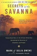 Secrets of the Savanna: Twenty-Three Years in the African Wilderness Unraveling