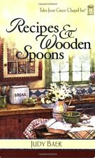 Recipes & Wooden Spoons (Tales from Grace Chapel Inn, Book 2) by Judy Baer