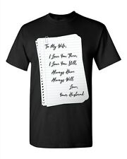 To My Wife I Love You Love Letter Husband Funny DT Adult T-Shirt Tee