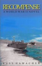 Recompense - A WWII Novel (TC sized paperback) by Russ Hamachek