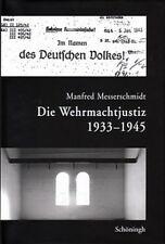 Messerschmidt Die Wehrmachtjustiz 1933-45 Justiz/2. Weltkrieg/Standgerichte/Buch