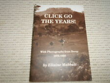 Click Go the Years: With Photographs from Berry 1875 - 1925. Elaine Mabbutt