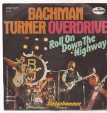 "7"" Bachman Turner Overdrive Roll On Down The Highway / Sledgehammer 70`s"