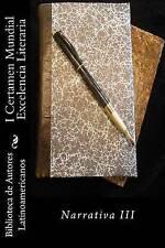 I Certamen Mundial Excelencia Literaria: Narrativa III (Volume 3) (Spanish Editi
