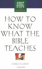 How to Know What the Bible Teaches: First Steps for the New Christian, Gray, Jam