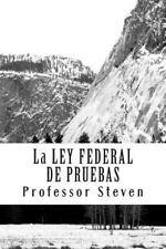 La LEY FEDERAL de PRUEBAS : Un Libro Del Profesor Steven by Professor Steven...