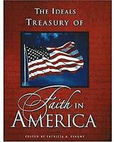 The Ideals Treasury of Faith in America Paperback Patricia A. Pingry