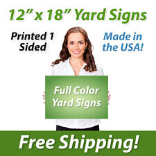 """100x - 12"""" x 18"""" Full Color Yard Signs Printed 1 Sided Free Design Free Shipping"""