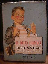 IL MIO LIBRO, Cinque sussidiari, per la terza classe elementare, Paravia, 1948.