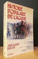 HISTOIRE POPULAIRE DE L'ACADIE.  PAR JEAN-CLAUDE DUPONT