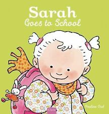 SARAH GOES TO SCHOOL - OUD, PAULINE - NEW HARDCOVER BOOK