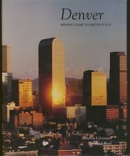 Big Colorado History DENVER Mining Camp To Metropolis 1990 SIGNED