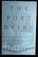 The Poet Dying: Heinrich Heine's Last Years in Paris HB/DJ 1995 VG+/Fine
