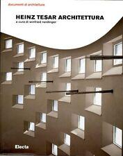 Heinz Tesar architettura. Curato da: Nerdinger Wienfried - Ed. Electa