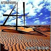 After Hours - Against the Grain (2011)  CD  NEW/SEALED  SPEEDYPOST