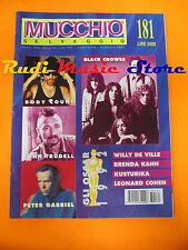 Rivista MUCCHIO SELVAGGIO 181/1993 Black Crowes Willy DeVille P. Gabriel * No cd