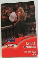 Mills & Boon Sexy THE MISTRESS WIFE by LYNNE GRAHAM