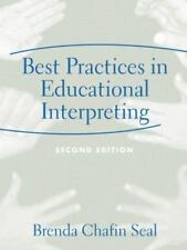Best Practices in Educational Interpreting (2nd Edition), Brenda Chafin C. Seal,